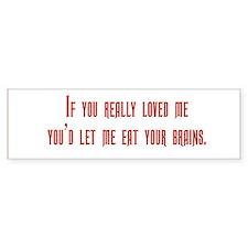 Love and Brains Bumper Bumper Sticker