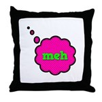 Meh (Whatever) Throw Pillow