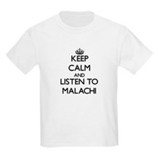 Keep Calm and Listen to Malachi T-Shirt