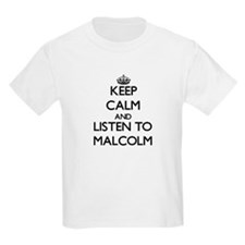 Keep Calm and Listen to Malcolm T-Shirt