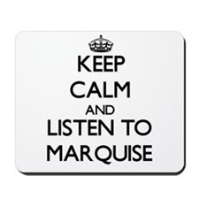 Keep Calm and Listen to Marquise Mousepad