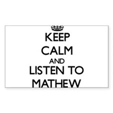 Keep Calm and Listen to Mathew Decal