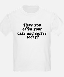 cake and coffee today T-Shirt