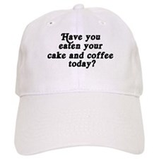 cake and coffee today Baseball Baseball Cap