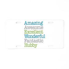 Hubby - Amazing Fantastic Aluminum License Plate