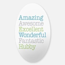 Hubby - Amazing Fantastic Sticker (Oval)