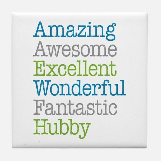 Hubby - Amazing Fantastic Tile Coaster