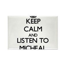 Keep Calm and Listen to Micheal Magnets