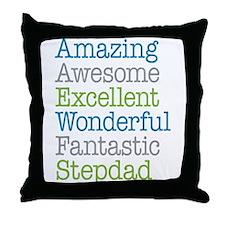 Stepdad - Amazing Fantastic Throw Pillow