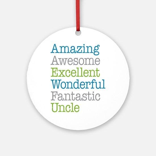 Uncle - Amazing Fantastic Ornament (Round)