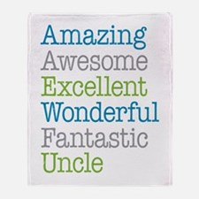Uncle - Amazing Fantastic Throw Blanket