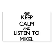 Keep Calm and Listen to Mikel Decal