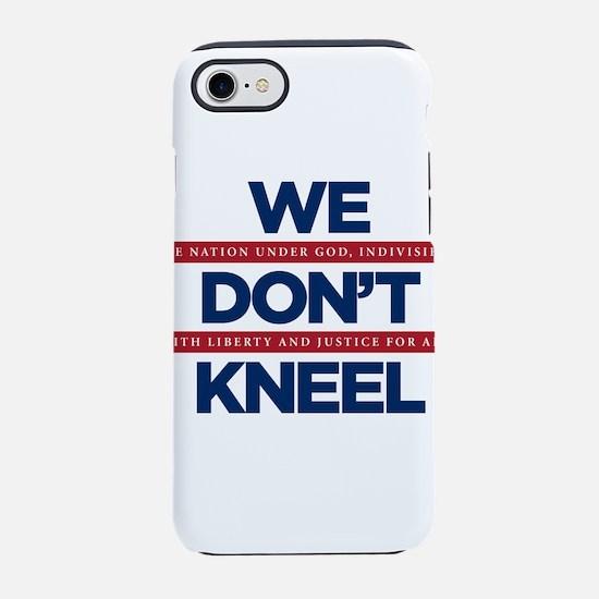 We Don't Kneel iPhone 7 Tough Case
