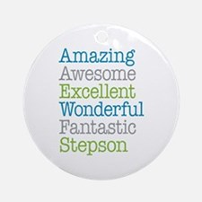 Stepson - Amazing Fantastic Ornament (Round)
