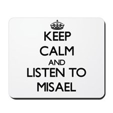 Keep Calm and Listen to Misael Mousepad