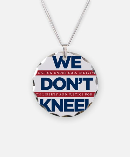 We Don't Kneel Necklace Circle Charm