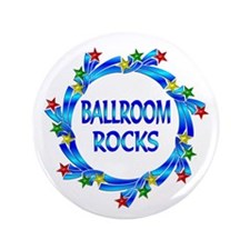 """Ballroom Rocks 3.5"""" Button (100 pack)"""