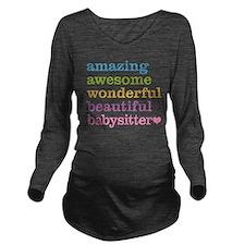 Babysitter - Amazing Long Sleeve Maternity T-Shirt