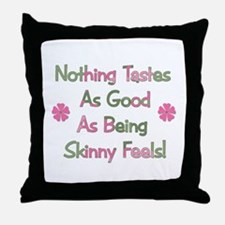 Wanna Be Skinny Throw Pillow