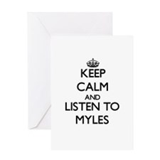 Keep Calm and Listen to Myles Greeting Cards