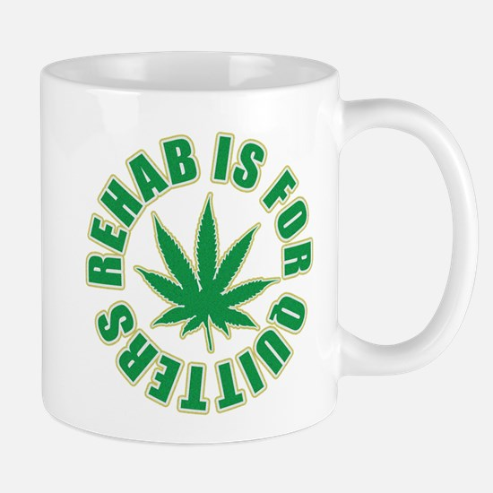 Rehab is for Quitters Mugs