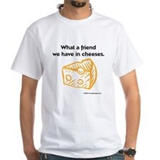 """""""Friend in cheeses"""" Shirt"""