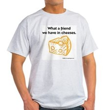 """""""Friend in cheeses"""" Ash Grey T-Shirt"""