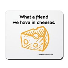 """Friend in cheeses"" Mousepad"