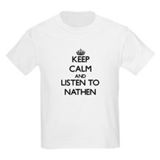 Keep Calm and Listen to Nathen T-Shirt