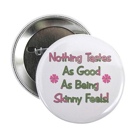 Wanna Be Skinny Button