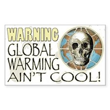 Global Warming Ain't Cool Rectangle Decal