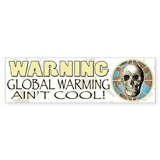 Global Warming Ain't Cool Bumper Bumper Sticker