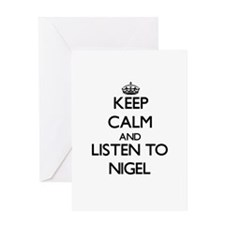 Keep Calm and Listen to Nigel Greeting Cards