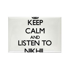 Keep Calm and Listen to Nikhil Magnets