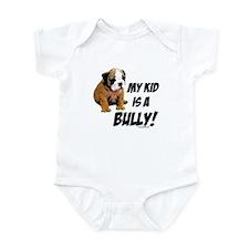 My Kid is a Bully! Infant Bodysuit