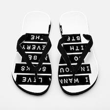 I Wanna Live In Your Socks Flip Flops