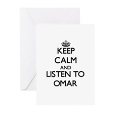 Keep Calm and Listen to Omar Greeting Cards