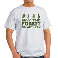 may the forest be with you green T-Shirt
