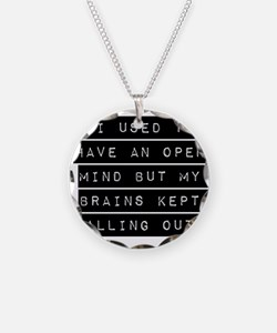 I Used To Have An Open Mind Necklace