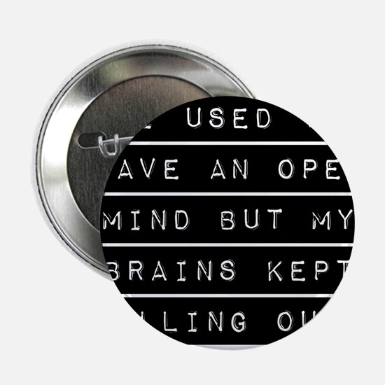 "I Used To Have An Open Mind 2.25"" Button (10 pack)"