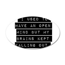 I Used To Have An Open Mind Wall Decal