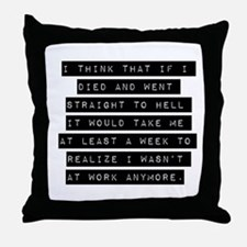 I Think That If I Died Throw Pillow
