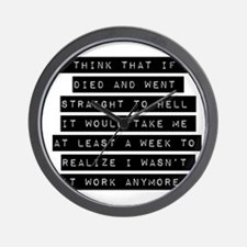 I Think That If I Died Wall Clock