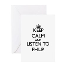 Keep Calm and Listen to Philip Greeting Cards