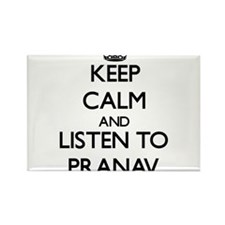 Keep Calm and Listen to Pranav Magnets