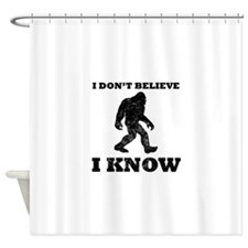 I Don't Believe I Know Shower Curtain