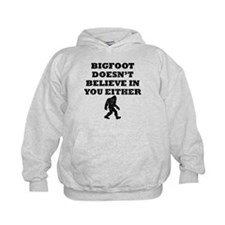 Bigfoot Doesnt Believe In You Hoodie