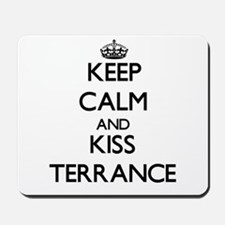 Keep Calm and Kiss Terrance Mousepad