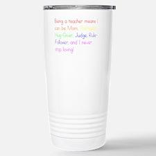 Being a teacher... Travel Mug