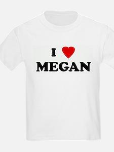 I Love MEGAN T-Shirt